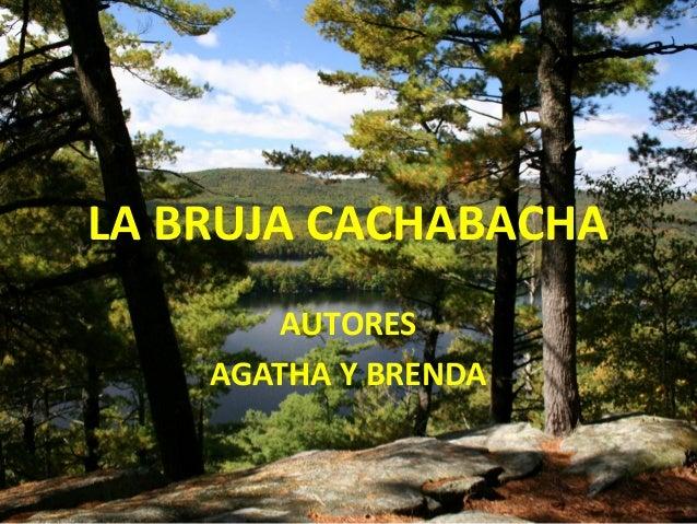 LA BRUJA CACHABACHA AUTORES AGATHA Y BRENDA