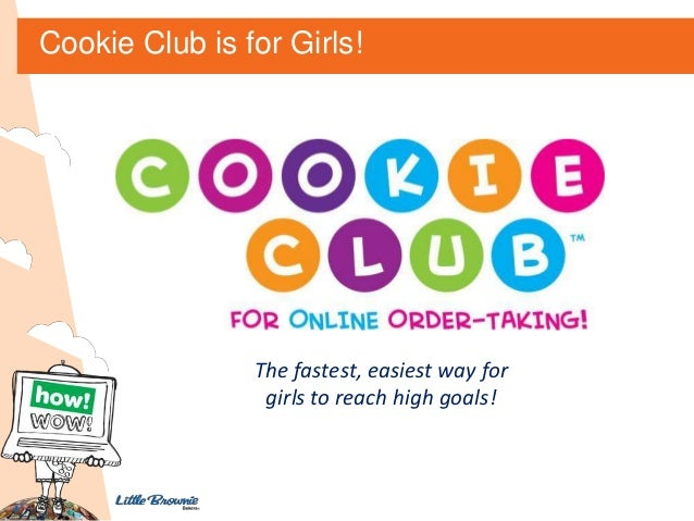 Cookie Club is for Girls!  The fastest, easiest way for girls to reach high goals!