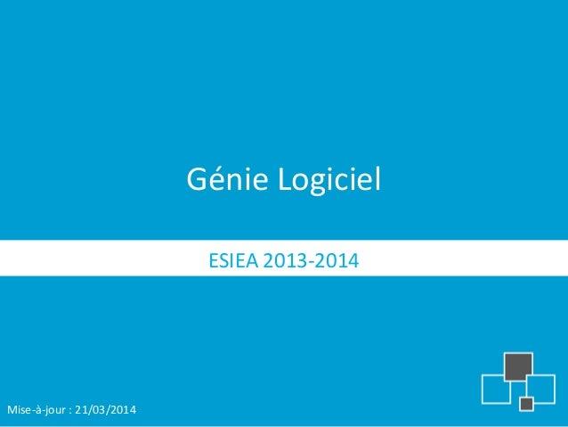 Génie Logiciel ESIEA 2013-2014 Mise-à-jour : 21/03/2014