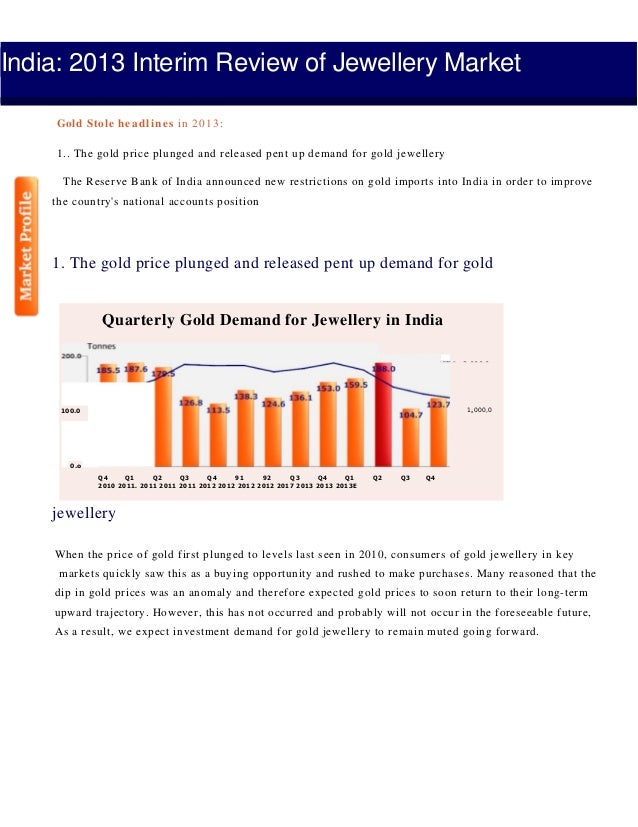 India: 2013 Interim Review of Jewellery Market Gold Stole headlines in 2013: 1.. The gold price plunged and released pent ...