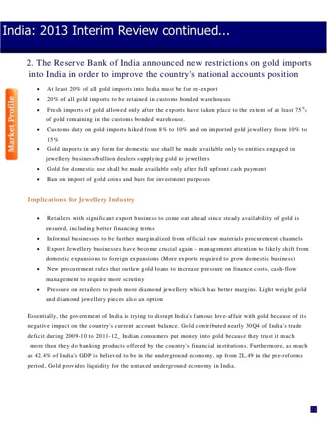India: 2013 Interim Review continued... 2. The Reserve Bank of India announced new restrictions on gold imports into India...