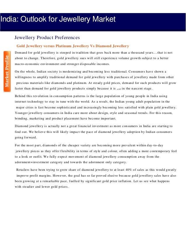 India: Outlook for Jewellery Market Jewellery Product Preferences Gold Jewellery versus Platinum Jewellery Vs Diamond Jewe...