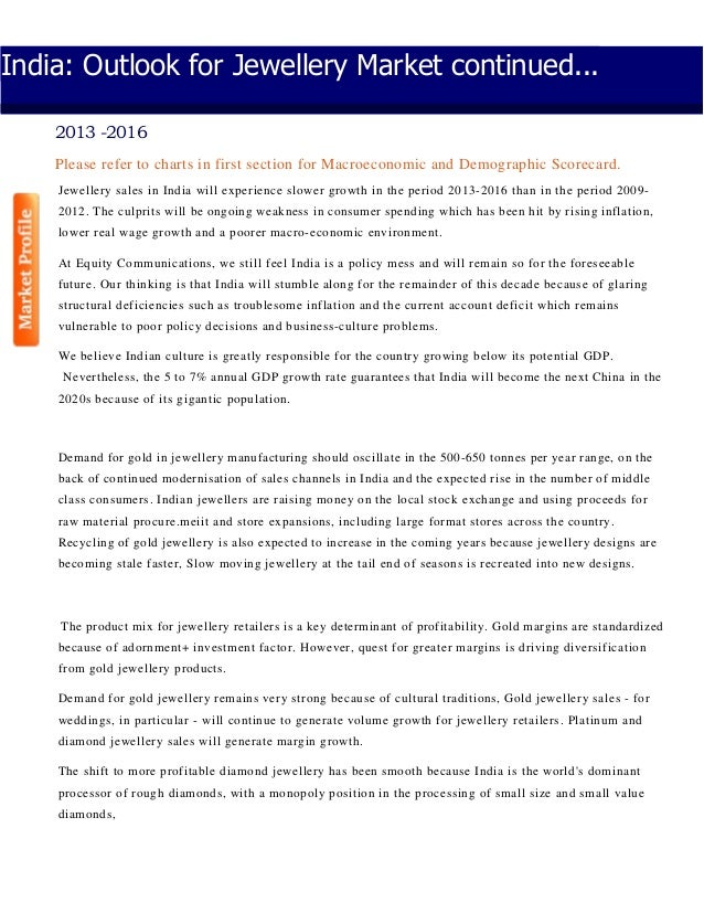 India: Outlook for Jewellery Market continued... 2013 -2016 Please refer to charts in first section for Macroeconomic and ...