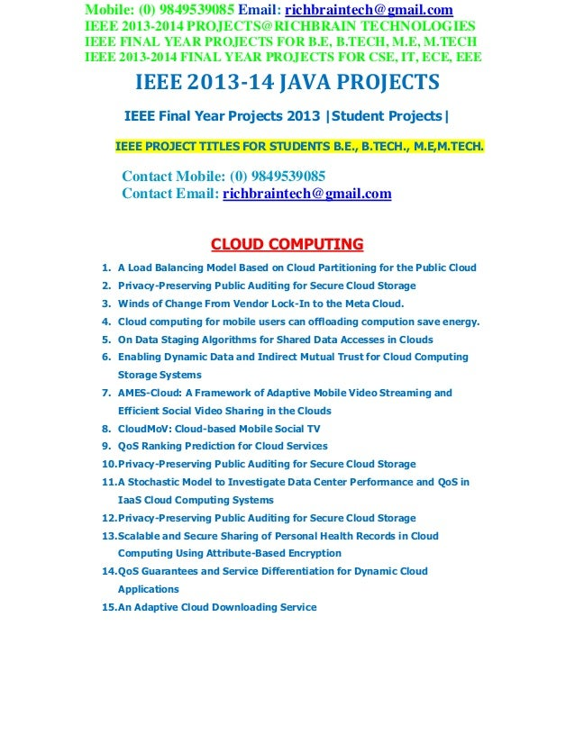 Mobile: (0) 9849539085 Email: richbraintech@gmail.com IEEE 2013-2014 PROJECTS@RICHBRAIN TECHNOLOGIES IEEE FINAL YEAR PROJE...