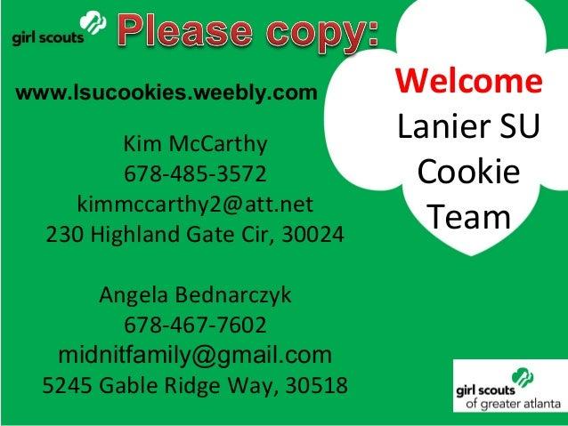 www.lsucookies.weebly.com  Kim McCarthy 678-485-3572 kimmccarthy2@att.net 230 Highland Gate Cir, 30024 Angela Bednarczyk 6...