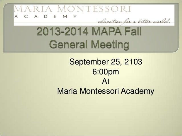 September 25, 2103 6:00pm At Maria Montessori Academy