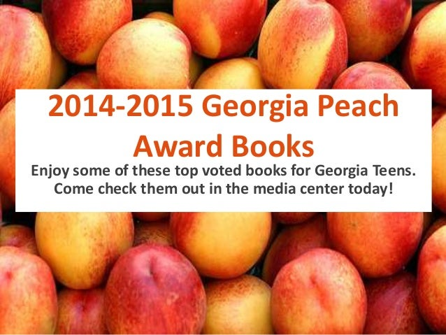2014-2015 Georgia Peach Award Books  Enjoy some of these top voted books for Georgia Teens. Come check them out in the med...