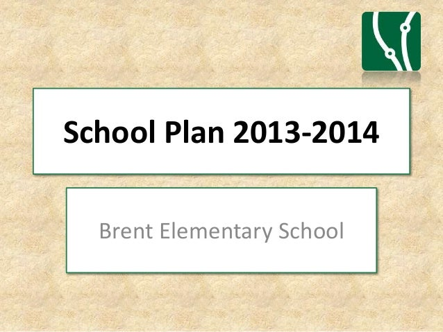 School Plan 2013-2014Brent Elementary School