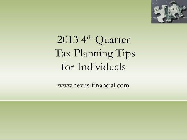 2013 4th Quarter Tax Planning Tips for Individuals www.nexus-financial.com