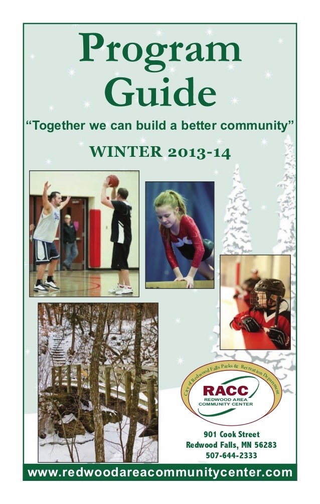 """Program Guide  """"Together we can build a better community""""  WINTER 2013-14  City of R  & Recr eati on  RACC  REDWOOD AREA C..."""