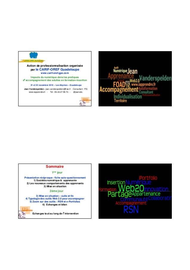 Action de professionnalisation organisée par le CARIF-OREF Guadeloupe www.carif-oref-gpe.com Impacts du numérique dans les...