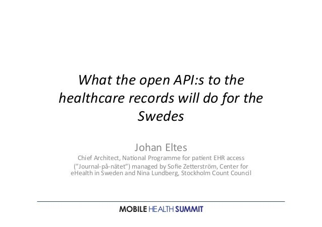 What	   the	   open	   API:s	   to	   the	    healthcare	   records	   will	   do	   for	   the	    Swedes	    	    Johan	...