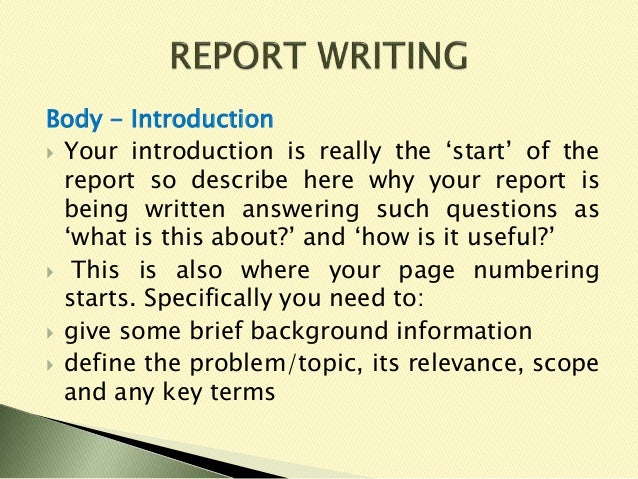 introduction for report writing The introduction is one of the most important sections of a report—or, for that matter, any document—but introductions are often poorly written.