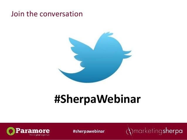 Join the conversation            #SherpaWebinar                  #sherpawebinar