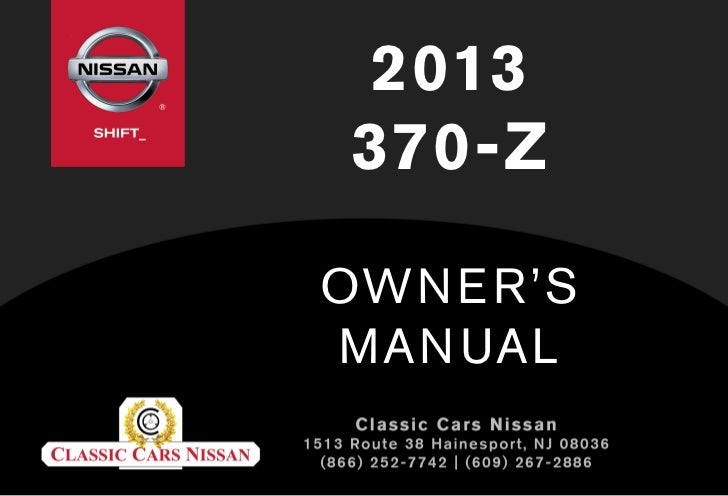 2013 370 z owner s manual rh slideshare net 2013 nissan 370z owners manual pdf 2014 nissan 370z owners manual pdf