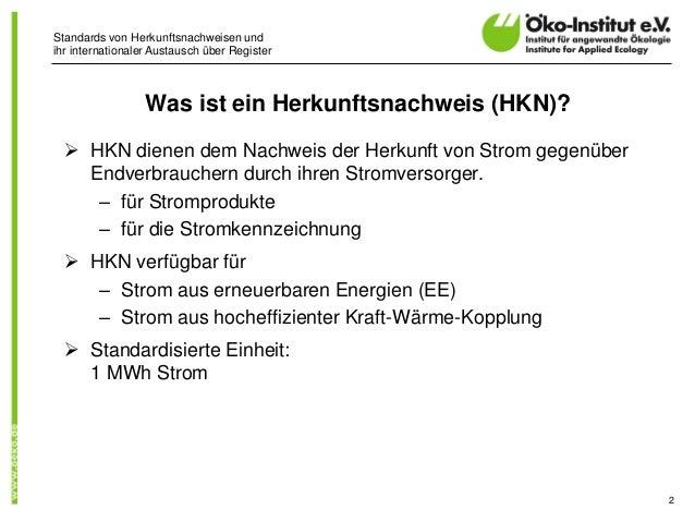 Standards von Herkunftsnachweisen undihr internationaler Austausch über Register HKN dienen dem Nachweis der Herkunft von...