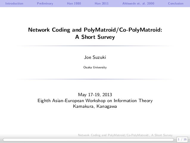 Introduction Preliminary Han 1980 Han 2011 Ahlswede et. al. 2000 ConclusionNetwork Coding and PolyMatroid/Co-PolyMatroid:A...