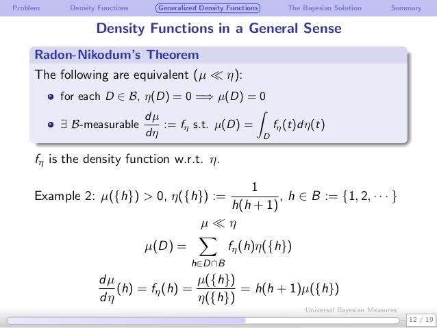 Problem Density Functions Generalized Density Functions The Bayesian Solution Summary Density Functions in a General Sense...
