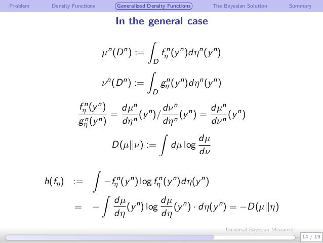Problem Density Functions Generalized Density Functions The Bayesian Solution Summary In the general case µn (Dn ) := ∫ D ...