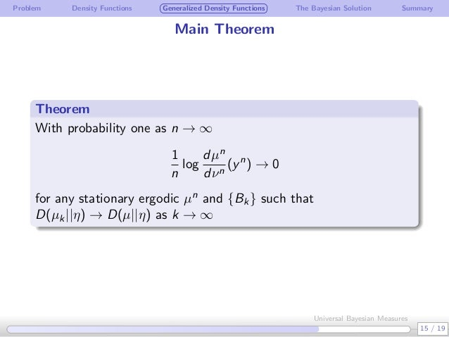 Problem Density Functions Generalized Density Functions The Bayesian Solution Summary Main Theorem Theorem . With probabil...
