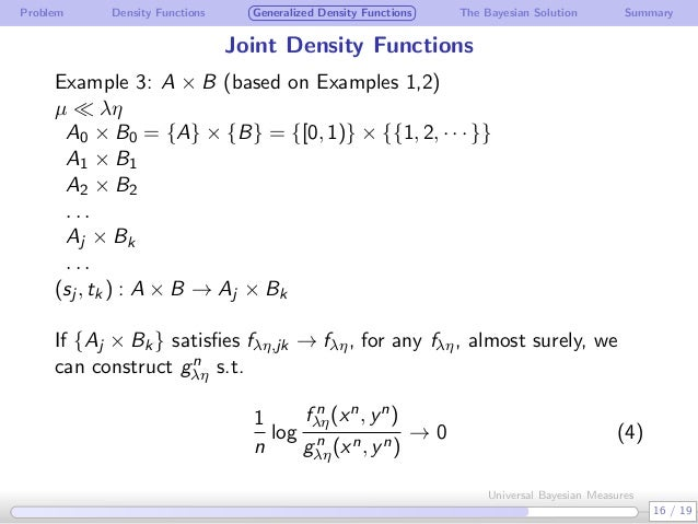Problem Density Functions Generalized Density Functions The Bayesian Solution Summary Joint Density Functions Example 3: A...
