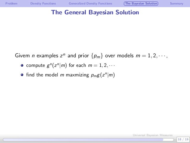 Problem Density Functions Generalized Density Functions The Bayesian Solution Summary The General Bayesian Solution Givem ...