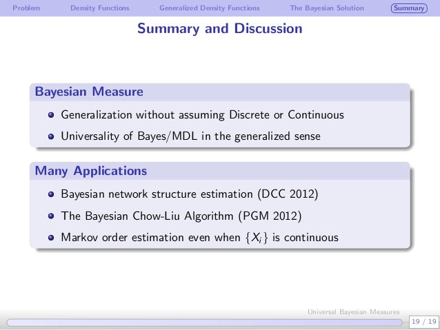 Problem Density Functions Generalized Density Functions The Bayesian Solution Summary Summary and Discussion Bayesian Meas...