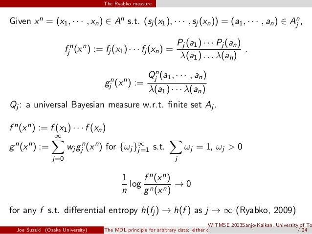 The Ryabko measure Given xn = (x1, · · · , xn) ∈ An s.t. (sj (x1), · · · , sj (xn)) = (a1, · · · , an) ∈ An j , f n j (xn ...