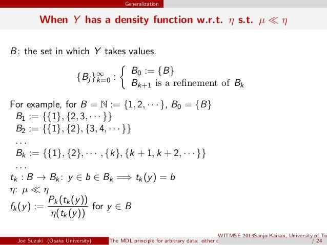 Generalization When Y has a density function w.r.t. η s.t. µ ≪ η B: the set in which Y takes values. {Bj }∞ k=0 : { B0 := ...