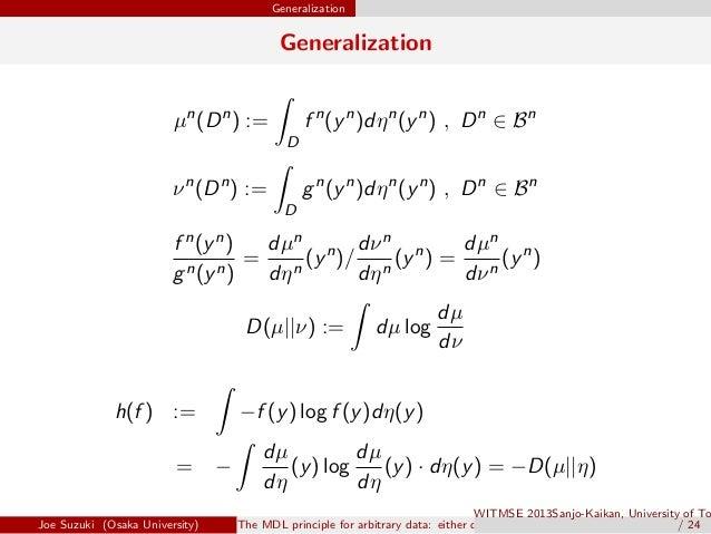 Generalization Generalization µn (Dn ) := ∫ D f n (yn )dηn (yn ) , Dn ∈ Bn νn (Dn ) := ∫ D gn (yn )dηn (yn ) , Dn ∈ Bn f n...