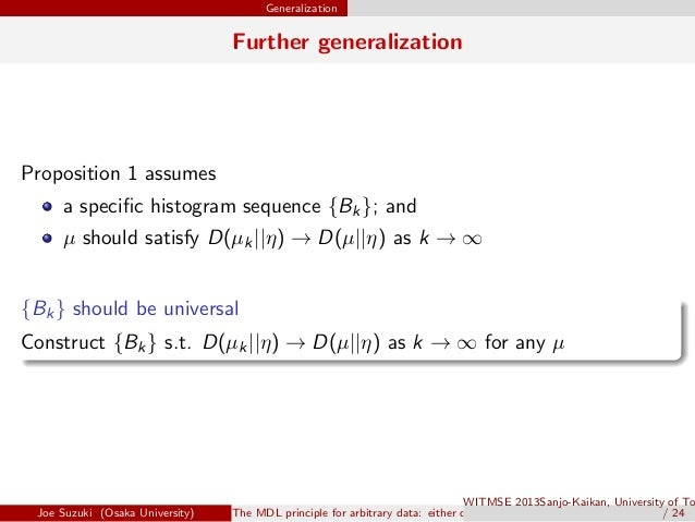 Generalization Further generalization Proposition 1 assumes a specific histogram sequence {Bk}; and µ should satisfy D(µk||...
