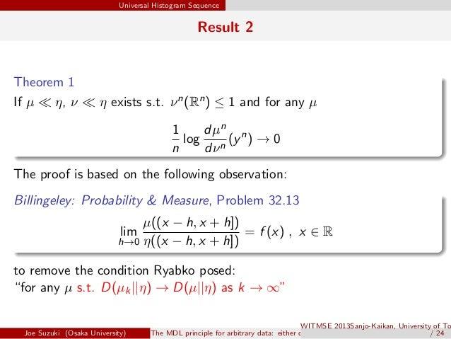 Universal Histogram Sequence Result 2 Theorem 1 . . If µ ≪ η, ν ≪ η exists s.t. νn(Rn) ≤ 1 and for any µ 1 n log dµn dνn (...