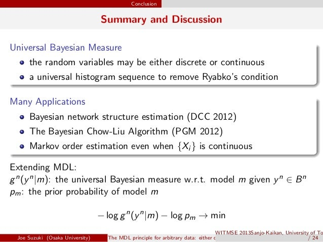 Conclusion Summary and Discussion Universal Bayesian Measure . .the random variables may be either discrete or continuous ...