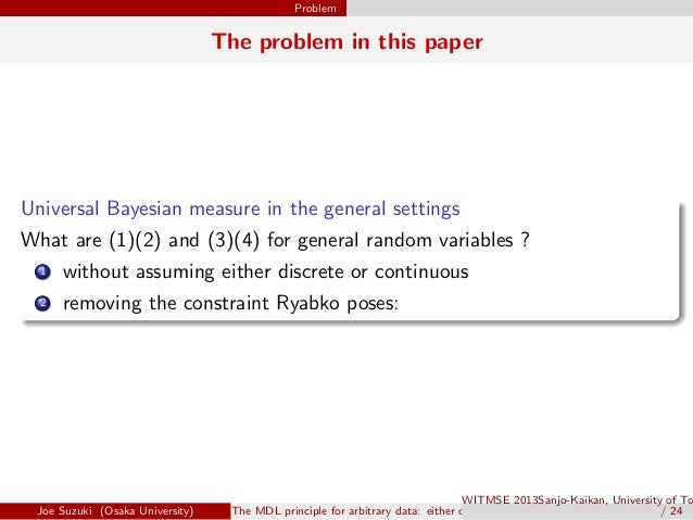 Problem The problem in this paper Universal Bayesian measure in the general settings . . What are (1)(2) and (3)(4) for ge...