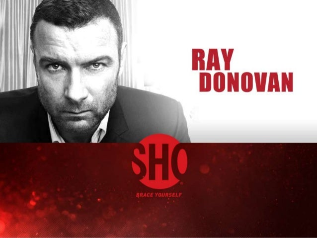 2 The highly anticipated Ray Donovan premiered Sunday, June 30th at 10pm. Supported by one of the largest marketing campai...