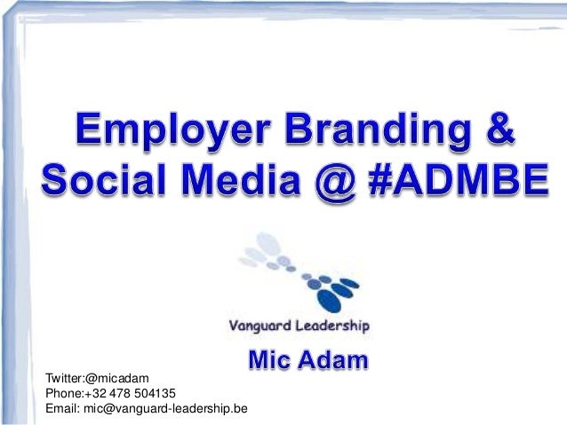 Twitter:@micadam Phone:+32 478 504135 Email: mic@vanguard-leadership.be