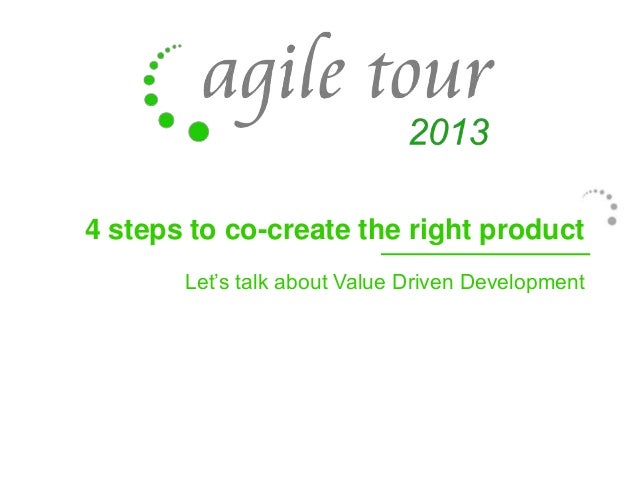 4 steps to co-create the right product Let's talk about Value Driven Development