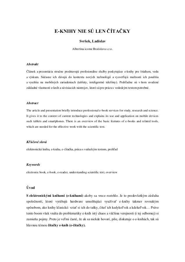 E-KNIHY NIE SÚ LEN ČÍTAČKYSvršek, LadislavAlbertina icome Bratislava s.r.o.AbstraktČlánok a prezentácia stručne predstavuj...