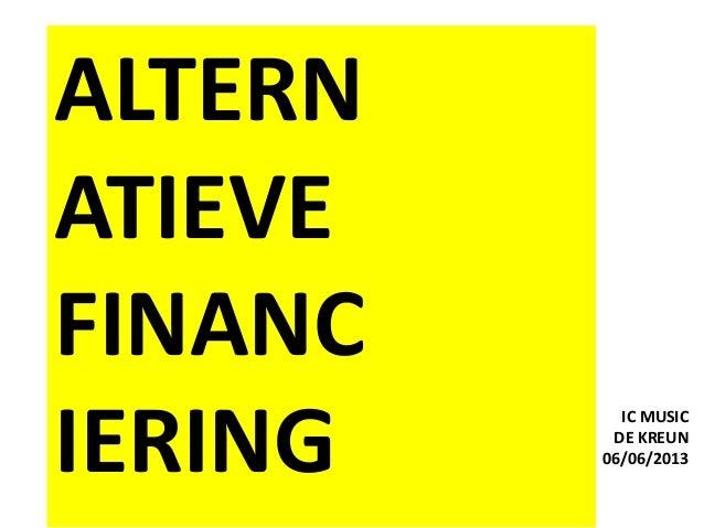 ALTERNATIEVEFINANCIERINGIC MUSICDE KREUN06/06/2013