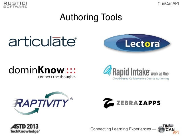 #TinCanAPIAuthoring Tools       Connecting Learning Experiences —