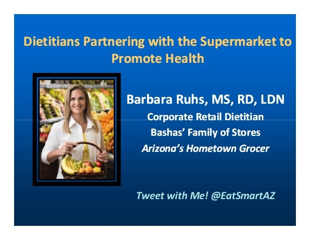 Dietitians Partnering with the Supermarket toDietitians Partnering with the Supermarket toPromote HealthPromote HealthBarb...