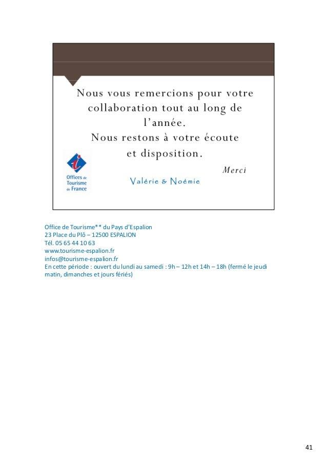 Office de Tourisme** du Pays d'Espalion 23 Place du Plô – 12500 ESPALION23 Place du Plô – 12500 ESPALION Tél. 05 65 44 10 ...