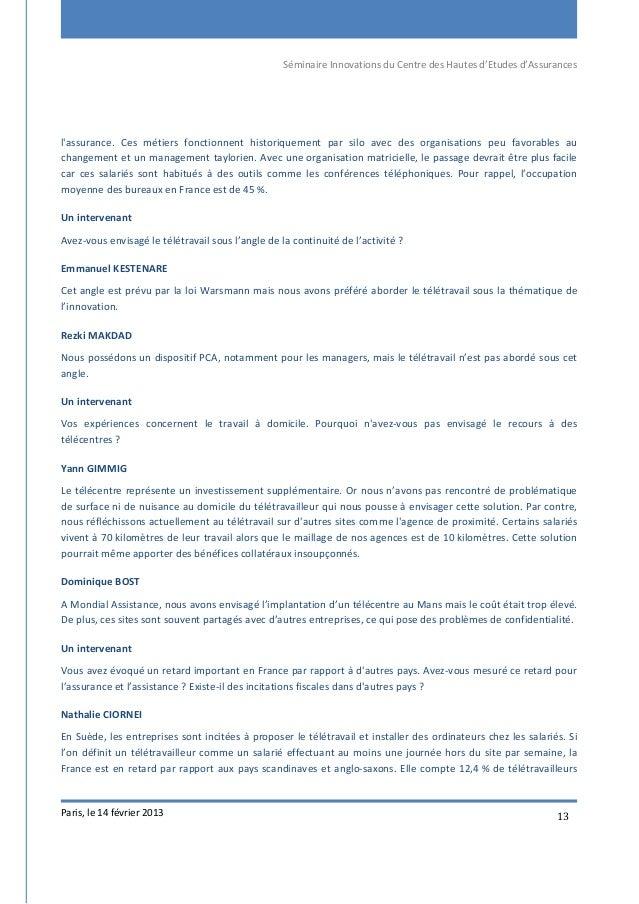 Séminaire Innovations du Centre des Hautes d'Etudes d'Assurances Paris, le 14 février 2013 13 l'assurance. Ces métiers fon...