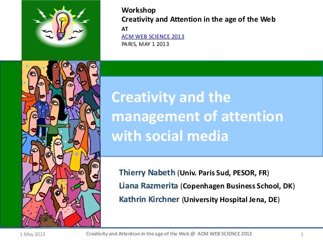 1 May 2013 Creativity and Attention in the age of the Web @ ACM WEB SCIENCE 2013 1 Creativity and the management of attent...