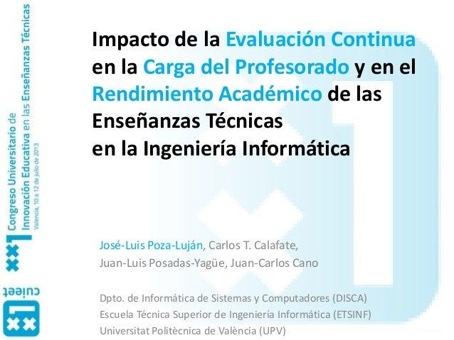 Impacto de la Evaluación Continua en la Carga del Profesorado y en el Rendimiento Académico de las Enseñanzas Técnicas en ...