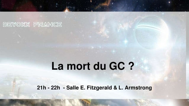 La mort du GC ?21h - 22h - Salle E. Fitzgerald & L. Armstrong