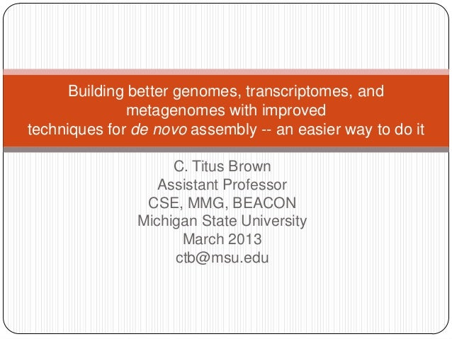 Building better genomes, transcriptomes, and              metagenomes with improvedtechniques for de novo assembly -- an e...