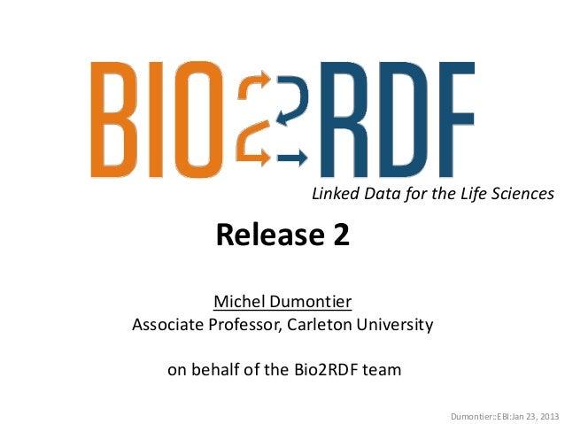 Linked Data for the Life Sciences           Release 2           Michel DumontierAssociate Professor, Carleton University  ...