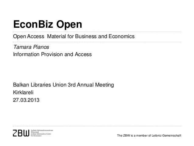 EconBiz OpenOpen Access Material for Business and EconomicsTamara PianosInformation Provision and AccessBalkan Libraries U...