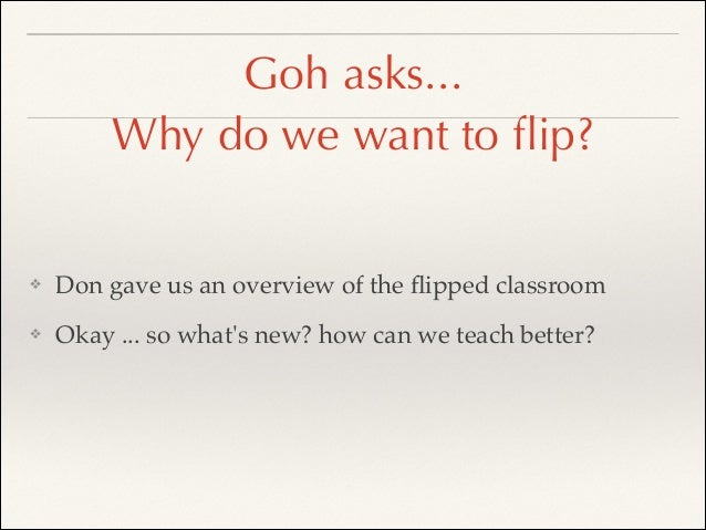 7. Flipping is only good for science classes! ! Flipping is good for teaching science, but not for foreign languages. [th...
